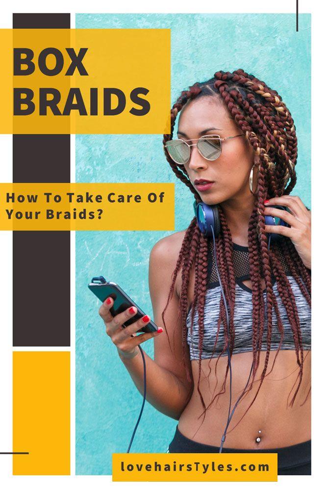 How Do You Take Care Of Box Braids?