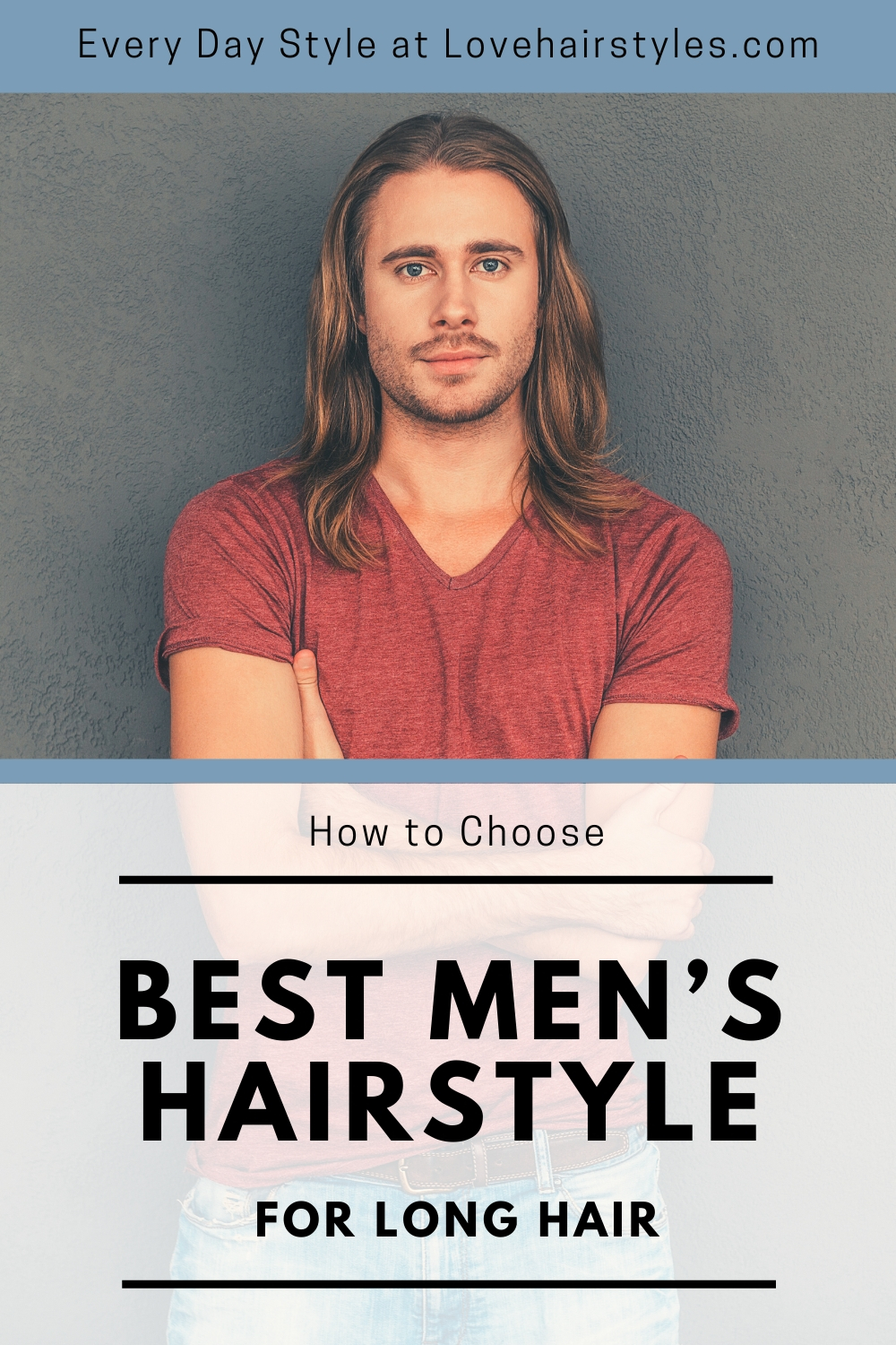 How to Choose the Best Men's Long Hairstyle for Every Day?