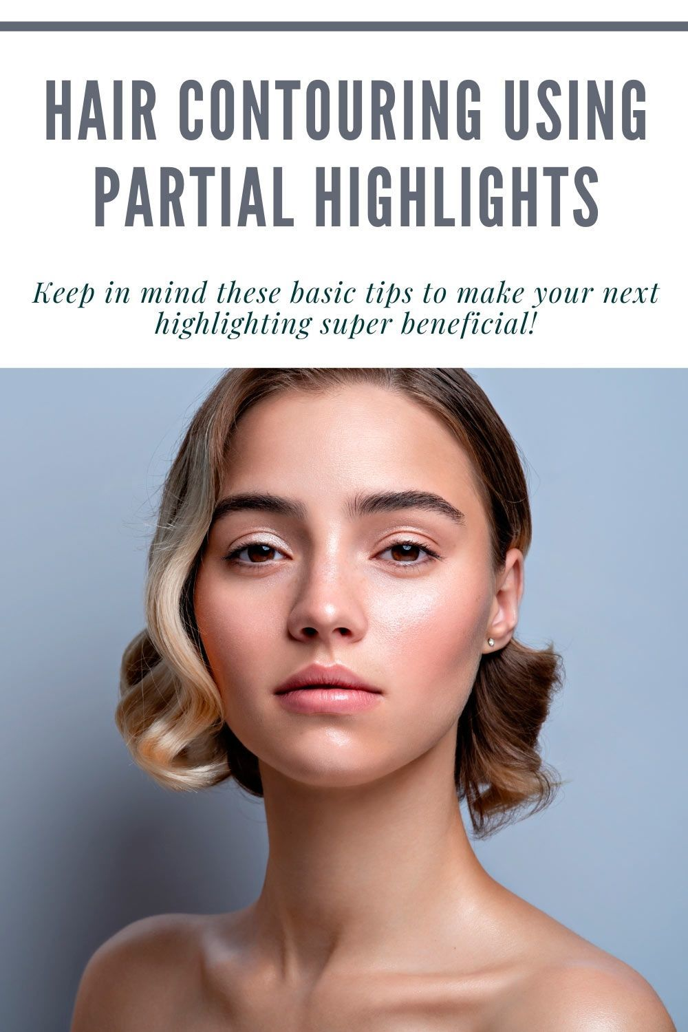 Hair Contouring Using Partial Highlights