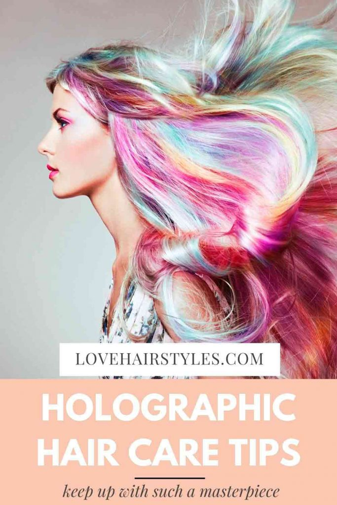 Holographic Hair Care Tips