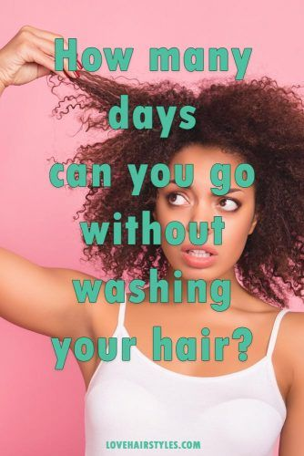 How many days can you go without washing your hair?