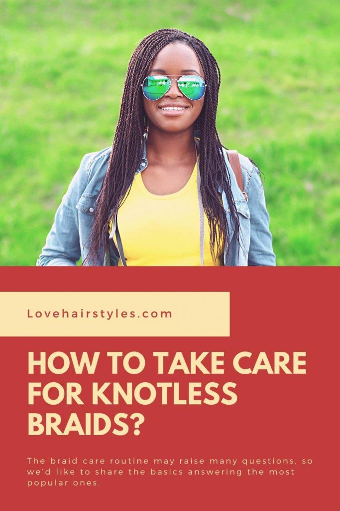 How To Take Care For Knotless Braids