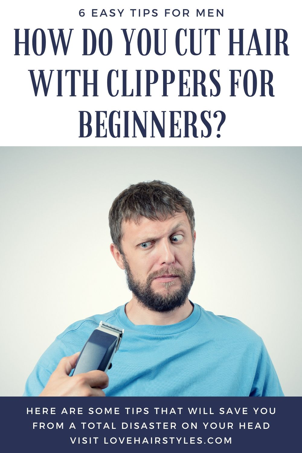 Using Hair Clippers to Cut Your Own Hair - 6 Tips for Beginners