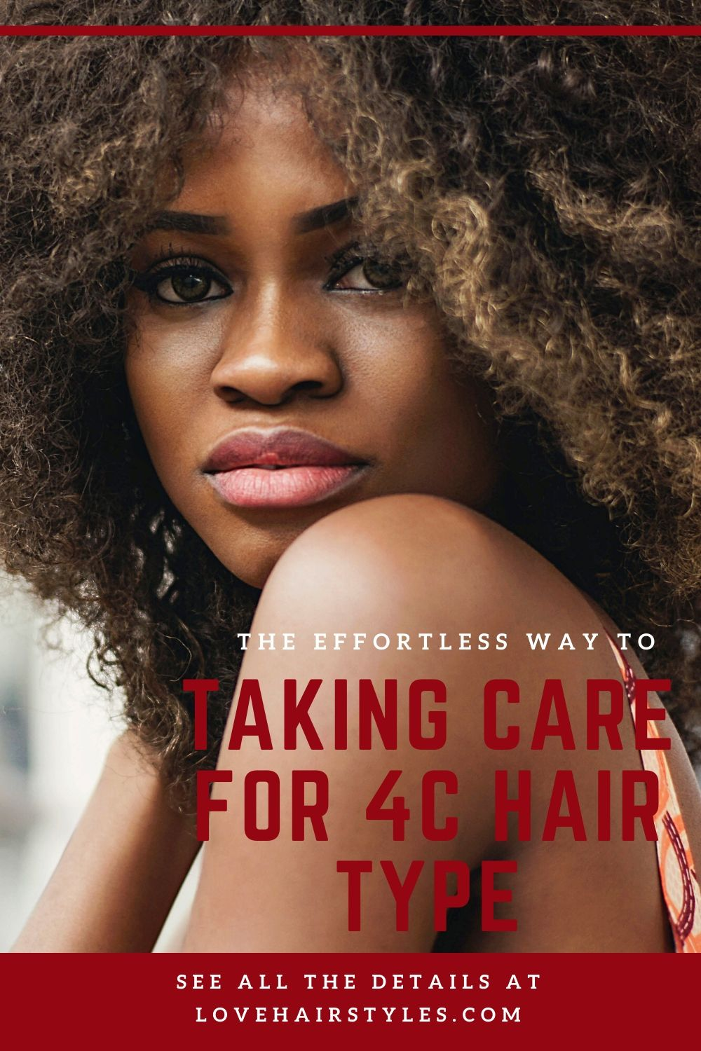 Taking Care Musts For 4C Hair Type