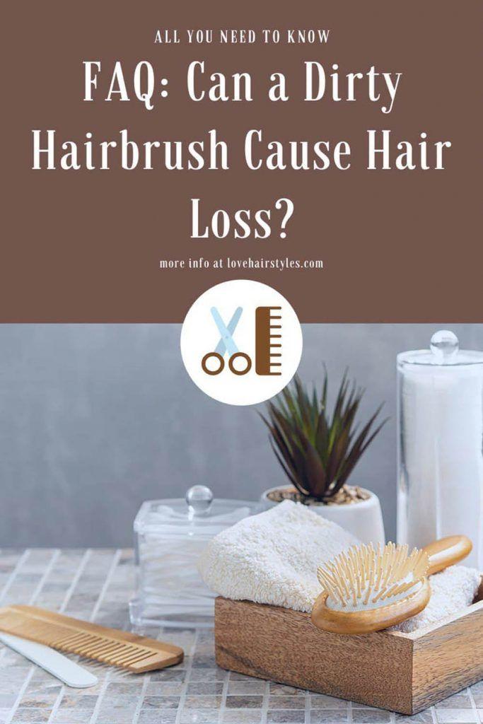 Can A Dirty Hairbrush Cause Hair Loss? Maintenance