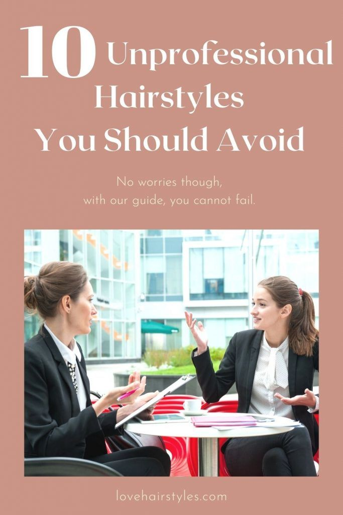 10 Unprofessional Hairstyles You Should Avoid