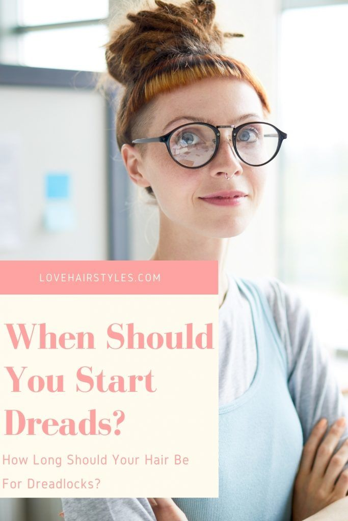 When Should You Start Dreads? How Long Should Your Hair Be For Dreadlocks?