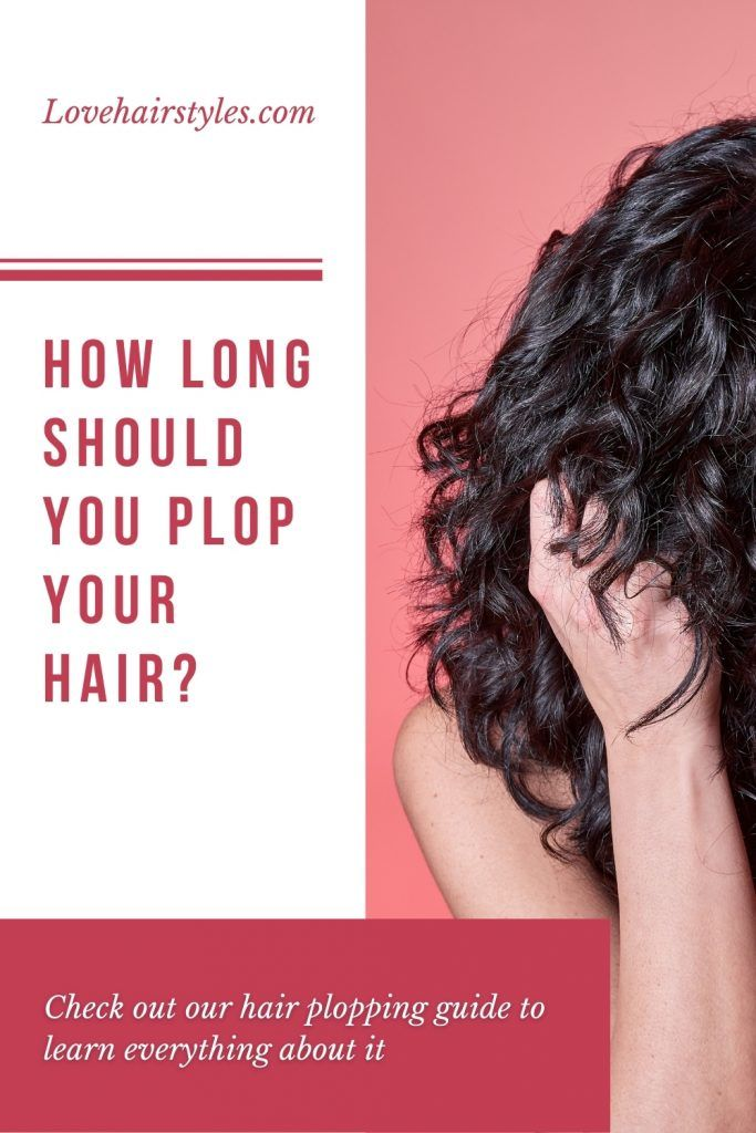 How Long Should You Plop Your Hair For?