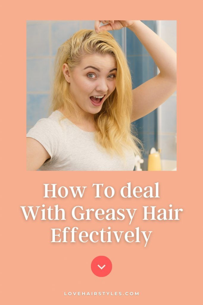The Underlying Causes For Greasy Hair