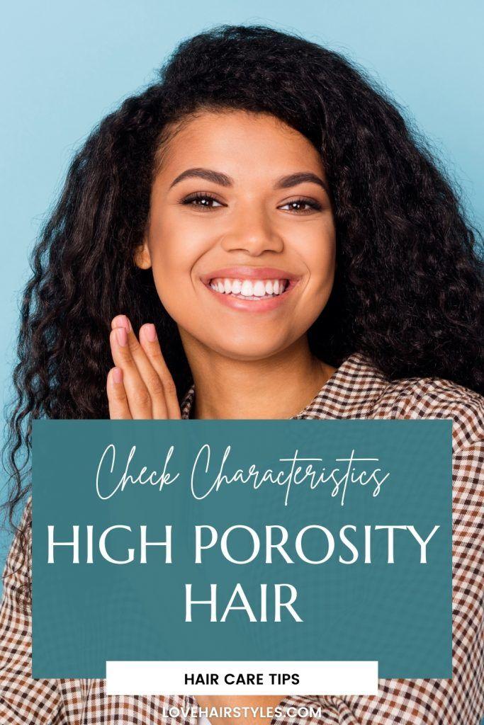 High Porosity Hair: The characteristics & Hair Care Tips
