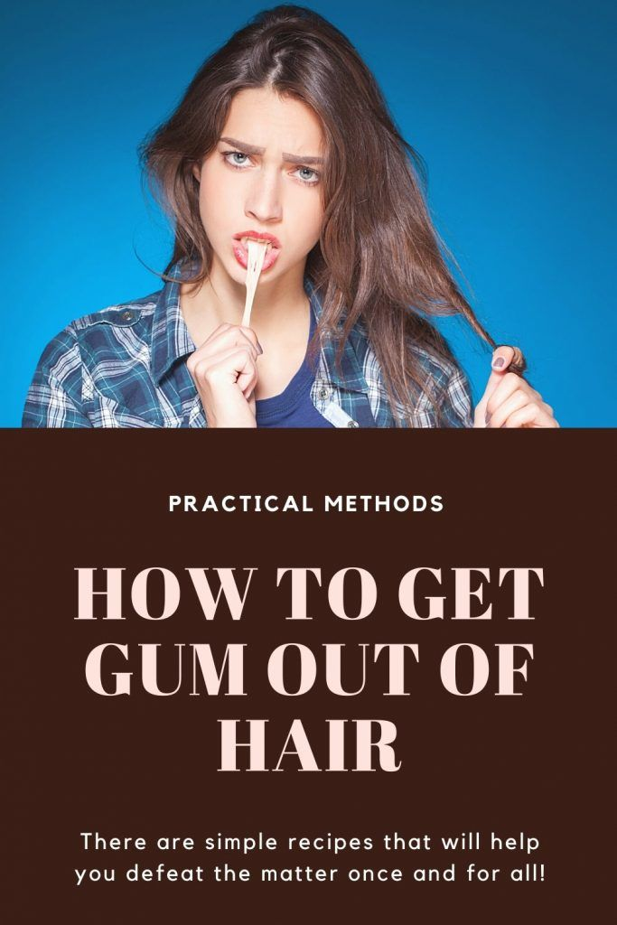 How to Get Gum Out of Hair: Practical and Effective Methods