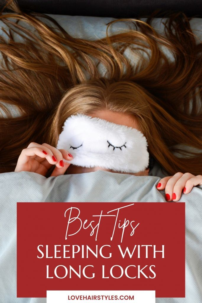 Sleeping With Long Hair – Essential Tips